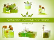 Naturalne kosmetyki na wiosnę