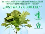 """XIII Edycja Akcji """"Drzewko za butelkę""""®"""
