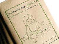 """""""EKOnomiczne dziecko oszczędnie i naturalnie"""". Czyli jak wychować dziecko bez """"super niani"""""""