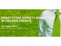 Konferencja: Praktyczne aspekty inwestycji w zieloną energię