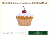 Konkurs: Stwórz eko deser z BIO-KRAINA.pl