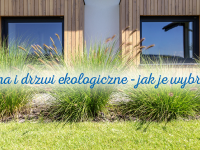 Ekologiczne drzwi i okna – jak je wybrać?