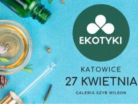 Wiosenne Ekotyki już wkrótce w Katowicach