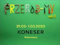 Festiwal Przerób-My na wiosnę w warszawskim Koneserze